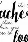 Just like our wonderful teachers…