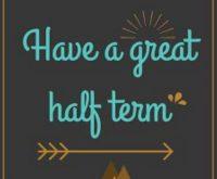 Happy Half Term Everyone!