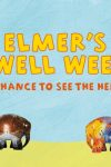 Free tickets for Elmer's Farewell Weekend!