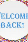 Welcome Back Everybody!